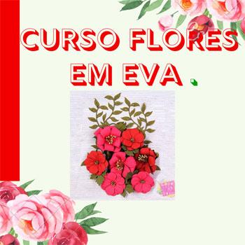 Curso Flores em EVA - lembrancinha para o Dia da Mulher