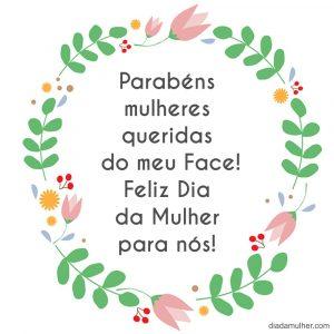 Parabéns mulheres queridas do meu Face! Feliz Dia da Mulher para nós!