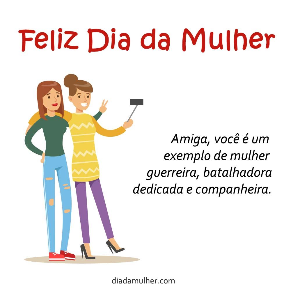 Feliz Dia da Mulher amiga
