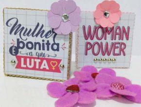 Lembrancinhas Dia da Mulher Empoderada